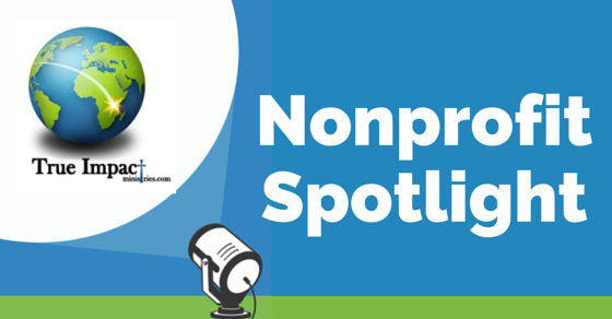Nonprofit Spotlight: True Impact Ministries