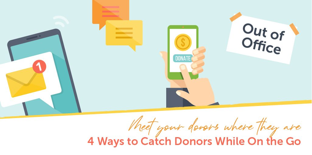 4 Ways to Catch Donors While On the Go